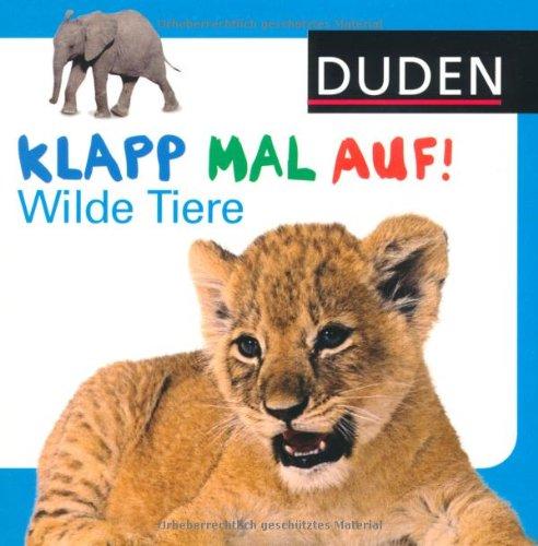 Duden - Klapp mal auf! Wilde Tiere