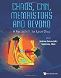 Chaos, CNN, Memristors and Beyond, Andrew Adamatzky and G. Chen, 9814434795