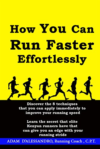 How You Can Run Faster Effortlessly by [D' Alessandro, Adam]