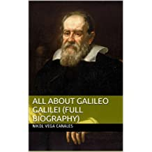 All About Galileo Galilei (Full Biography)