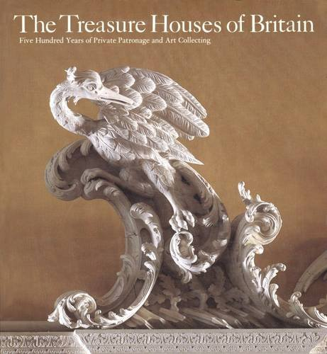 - The Treasure houses of Britain: Five hundred years of private patronage and art collecting