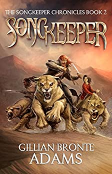 Songkeeper (The Songkeeper Chronicles Book 2) by [Adams, Gillian Bronte]