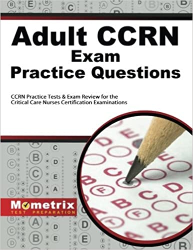 Adult CCRN Exam Practice Questions: CCRN Practice Tests & Review ...