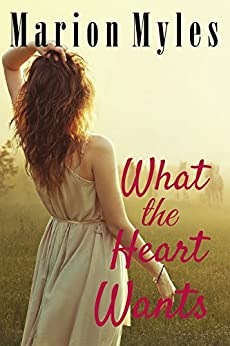 What the Heart Wants (Heart Series Book 1) by [Myles, Marion]