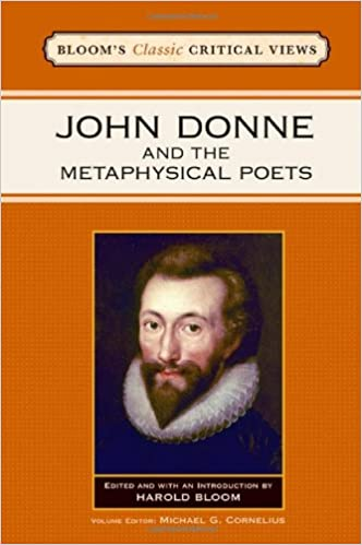 john donne and the metaphysical poets bloom s classic critical  john donne and the metaphysical poets bloom s classic critical views harold bloom 9781604131390 com books