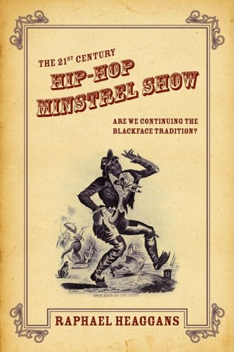 The 21st Century Hip-Hop Minstrel Show: Are We Continuing the Blackface Tradition? ebook