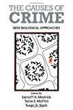 The Causes of Crime : New Biological Approaches, Mednick, Sarnoff A. and Moffitt, Terrie E., 0521304024