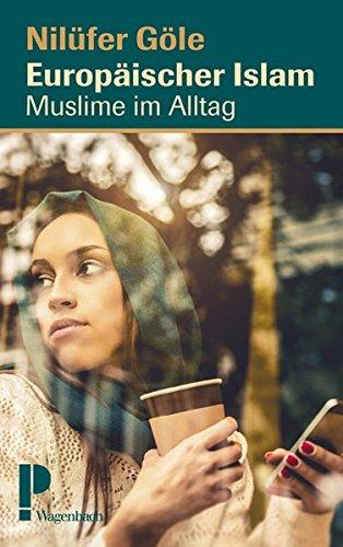 Europäischer Islam: Muslime im Alltag