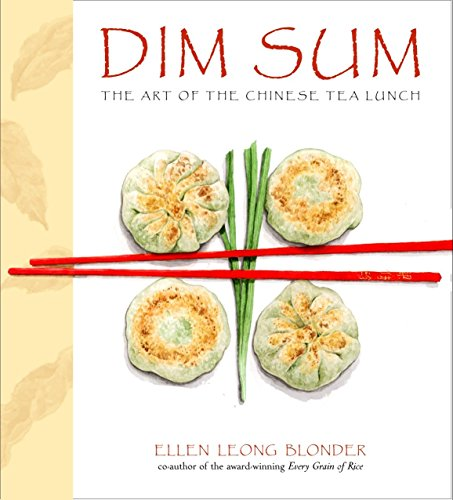 Dim Sum: The Art of Chinese Tea Lunch by Ellen Leong Blonder