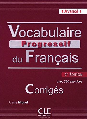 Vocabulaire Progressif du Francais - Nouvelle Edition: Corriges (Niveau Avance) 2eme edition (French Edition) by Claire Miquel (2013-06-10)