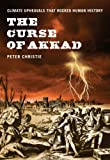 img - for The Curse of Akkad: Climate Upheavals that Rocked Human History book / textbook / text book