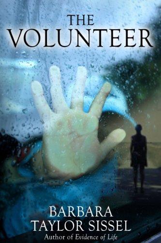 Barbara Taylor Sissel's THE VOLUNTEER – 4.2 Stars, $2.99 Or FREE via KOLL