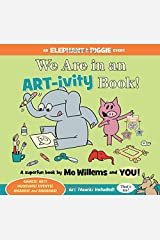 We Are in an ART-ivity Book! (An Elephant and Piggie Book) Paperback