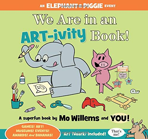 We Are in an ART-ivity Book! (An Elephant and Piggie Book) ()