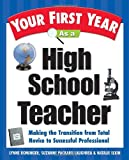 img - for Your First Year As a High School Teacher : Making the Transition from Total Novice to Successful Professional book / textbook / text book