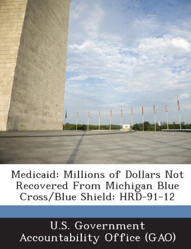 Medicaid: Millions of Dollars Not Recovered from Michigan Blue Cross/Blue Shield: Hrd-91-12 ()