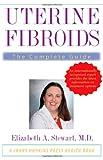 Uterine Fibroids, Elizabeth A. Stewart, 0801887003