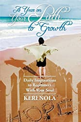 A Year On Your Path to Growth: Daily Inspirations to Reconnect With Your Soul