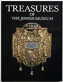 Treasures of the Jewish Museum, Mann, Vivian B. and Kleeblatt, Norman L., 0876638906