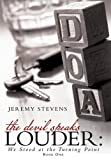 The Devil Speaks Louder:, Jeremy Stevens, 1491862459