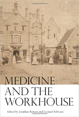 Medicine and the Workhouse: Jonathan Reinarz, Leonard