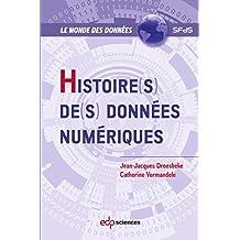 Histoire(s) de(s) données numériques (Le monde des données) (French Edition)