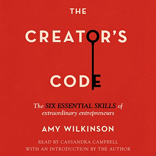 The Creator's Code: The Six Essential Skills of Extraordinary Entrepreneurs Audiobook [Free Download by Trial] thumbnail