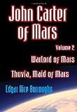 John Carter Of Mars - Warlord Of Mars & Thuvia, Maid Of Mars