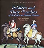 Soldiers and Their Families of the California Mission Frontier (People of the California Missions)