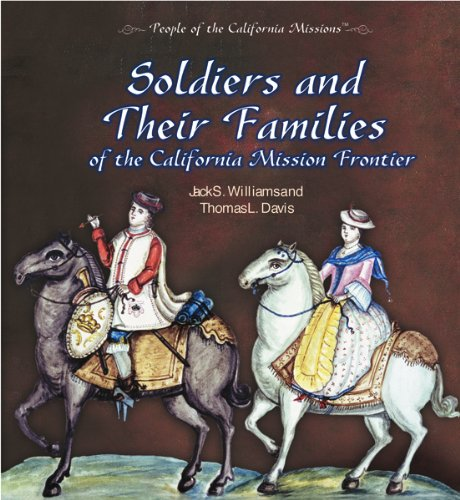 Soldiers and Their Families of the California Mission Frontier (People of the California Missions) pdf epub