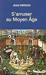 S'amuser au Moyen-Age par Verdon
