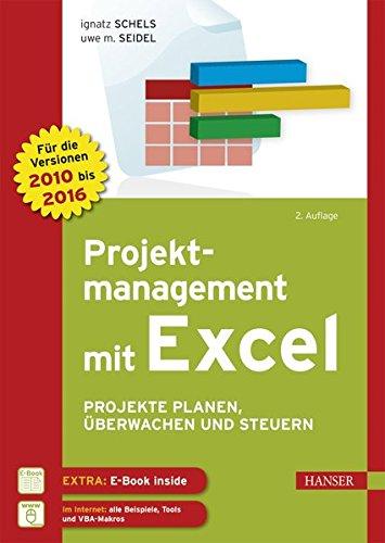 Projektmanagement mit Excel: Projekte planen, überwachen und steuern. Für Excel 2010, 2013 und 2016 Gebundenes Buch – 5. September 2016 Ignatz Schels Uwe M. Seidel 3446447970 Anwendungs-Software
