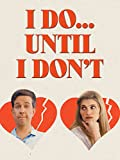 DVD : I Do... Until I Don't