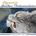 Grundkurs - Tierkommunikation: Mit Tieren sprechen - So geht's! Hörbuch von Penelope Smith Gesprochen von: Johannes Lubig