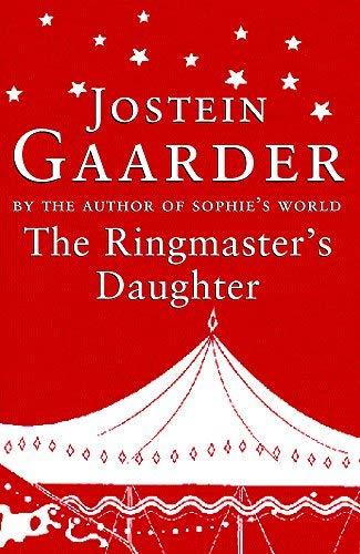 The Ringmaster's Daughter by Jostein Gaarder (2003-12-01)