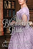 His Bluestocking Bride: A Regency Romance (Branches of Love) by  Sally Britton in stock, buy online here