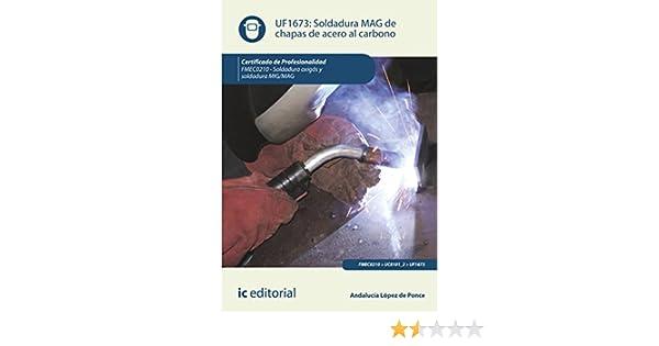 Soldadura MAG de chapas de acero al carbono. FMEC0210 eBook: Bernabé Jiménez Padilla: Amazon.es: Tienda Kindle