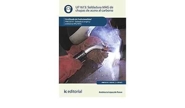 Amazon.com: Soldadura MAG de chapas de acero al carbono. FMEC0210 (Spanish Edition) eBook: Bernabé Jiménez Padilla: Kindle Store