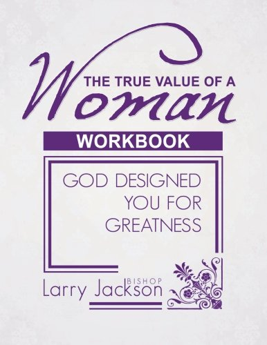 the-true-value-of-a-woman-workbook-god-designed-you-for-greatness