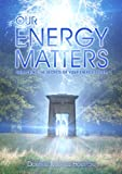 img - for Our Energy Matters - Unlocking the Secrets of Your Energy System book / textbook / text book