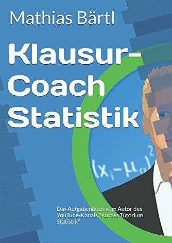 Klausur-Coach Statistik: Das Aufgabenbuch vom Autor des YouTube-Kanals