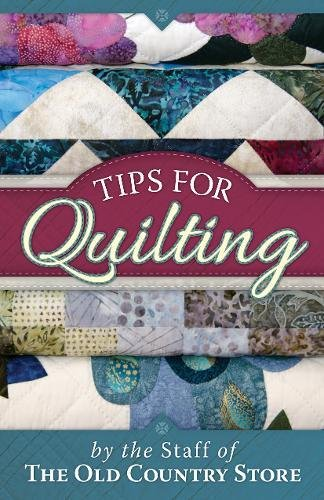 Quilting Tips (Tips for Quilting)
