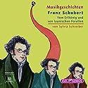 Franz Schubert: Vom Erlkönig und von launischen Forellen (Musikgeschichten) Hörbuch von Sylvia Schreiber Gesprochen von: Christoph Luser