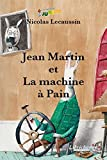 Jean Martin et la machine à pain