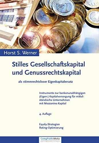 Stilles Gesellschaftskapital und Genussrechtskapital: Als stimmrechtsloser Eigenkapitalersatz