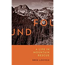 Found: A Life in Mountain Rescue