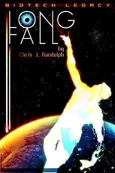 Long Fall (Biotech Legacy Book 2) by [Randolph, Chris J.]