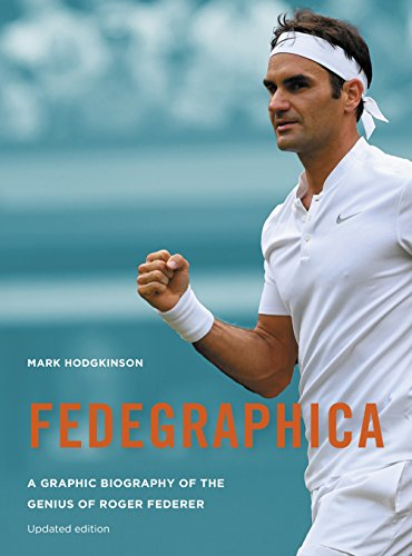 Fedegraphica: A Graphic Biography of the Genius of Roger Federer: Updated edition por Mark Hodgkinson