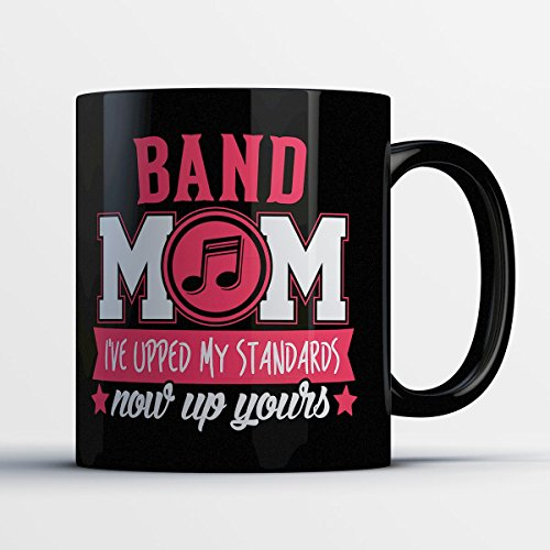 Band Coffee Mug - Being A Band Mom Makes Life Better - Adorable 11 oz Black Ceramic Tea
