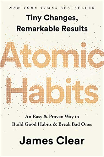 Atomic Habits: An Easy & Proven Way to Build Good Habits & Break Bad Ones (Best Health Tips For Men)